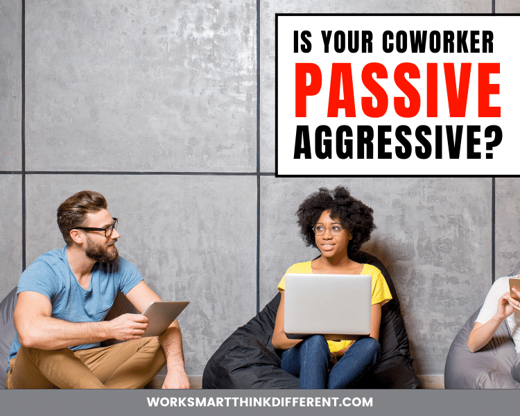 Is Your Coworker Passive Aggressive?