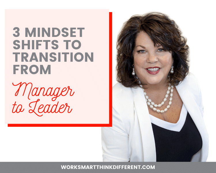 3 Mindset Shifts to Transition From Manager to Leader