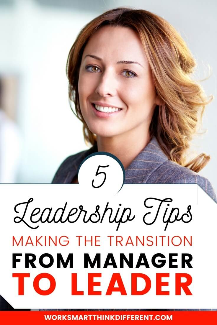 5 Leadership Tips: Making the Transition from Manager to Leader
