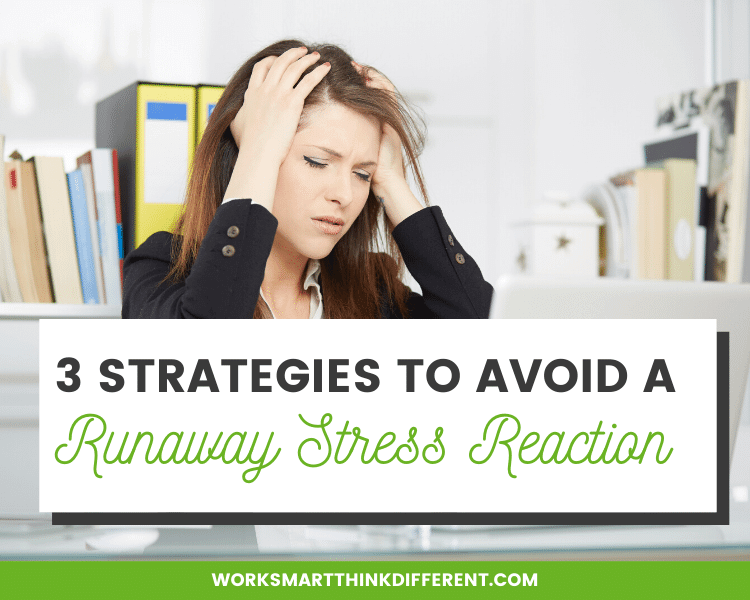 3 Strategies to Avoid a Runaway Stress Reaction