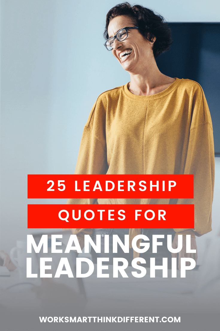25 Leadership Quotes for Meaningful Leadership