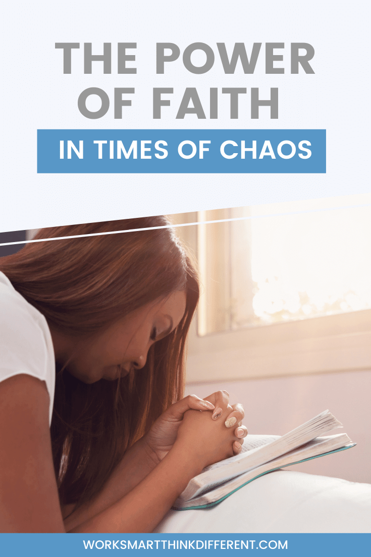 Discover how the power of faith can help in times of chaos.