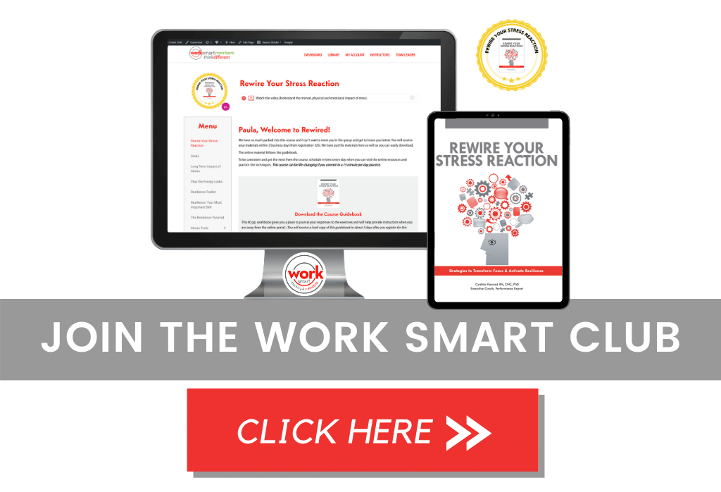 Join the Work Smart Club to gain access to Rewire Your Stress Reaction